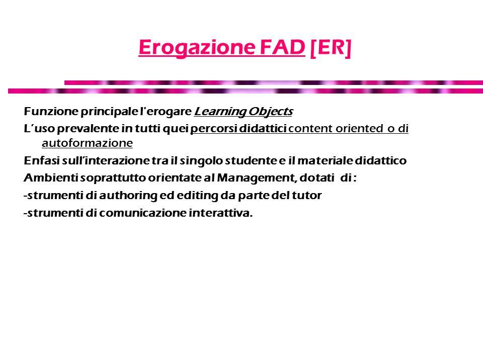 Erogazione FAD [ER] Funzione principale l erogare Learning Objects